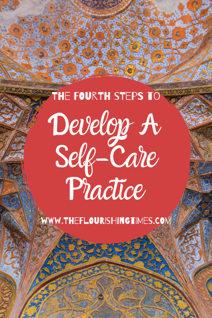The Fourth Steps to Develop a Self-Care Practice